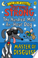 The Hundred Mile An Hour Dog Master Of Disguise Book