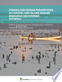 Fishing for Human Perceptions in Coastal and Island Marine Resource Use Systems  2nd Edition