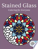 Stained Glass: Coloring for Everyone