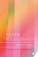Queer Troublemakers