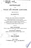A New Dictionary of the Italian and English Language, Based Upon that of Baretti and Containing, Among Other Additions and Improvements, Numerous Neologisms [...]