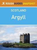 Argyll Rough Guides Snapshot Scotland  includes Loch Fyne  Mull  Bute  Arran  Islay and Jura  Staffa  Iona and Colonsay