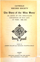 The Diary of the  Blue Nuns  Or Order of the Immaculate Conception of Our Lady  at Paris  1658 1810