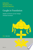 Caught In Translation Studies On Versions Of Late Antique Christian Literature