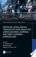 Artificial Intelligence Trends for Data Analytics Using Machine Learning and Deep Learning Approaches Book