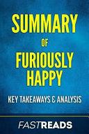 Summary of Furiously Happy Book