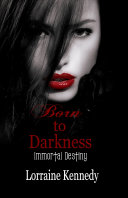 Born to Darkness - Immortal Destiny Book 1 ebook