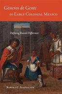 G  neros de Gente in Early Colonial Mexico