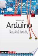 Arduino  : Ein schneller Einstieg in die Microcontroller-Entwicklung