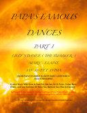 PAPA S FAMOUS DANCES PART 1