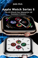 Apple Watch Series 5 Guide For Seniors In 2020 [Pdf/ePub] eBook