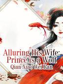 Alluring His Wife: Prince is a Wolf Pdf/ePub eBook