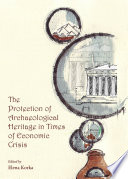 The Protection Of Archaeological Heritage In Times Of Economic Crisis