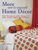 More Sew-It-Yourself Home Decor