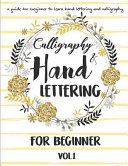 Hand Lettering And Calligraphy For Beginner A Guide For Beginner To Learn Hand Lettering And Calligraphy