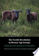 The Textile Revolution in Bronze Age Europe