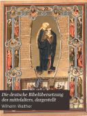 Die deutsche Bibelübersetzung des mittelalters, dargestellt