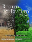 Rooted in Sin    Rescued by Love