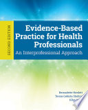 """""""Evidence Based Practice for Health Professionals"""" by Bernadette Howlett, Teresa Gabiola Shelton, Ellen Rogo"""