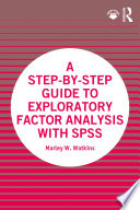 A Step by Step Guide to Exploratory Factor Analysis with SPSS