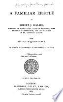 A Familiar Epistle to Robert J. Walker