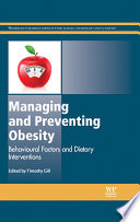 """""""Managing and Preventing Obesity: Behavioural Factors and Dietary Interventions"""" by Timothy Gill"""