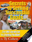Secrets to Setting Successful Goals... That Will Literally Get You Anything You Want! Pdf/ePub eBook