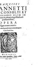 Francisci Zoannetti ... Opera quæ extant omnia, etc