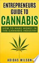 Entrepreneurs Guide To Cannabis
