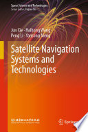 Satellite Navigation Systems and Technologies