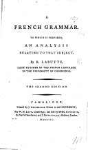A French Grammar. To which is prefixed, An Analysis relating to that subject. The second edition