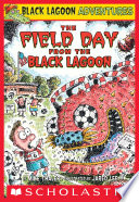 The Field Day from the Black Lagoon  Black Lagoon Adventures  6