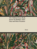 The Children s Story Book  Stories on Holidays  Saint Days and Other Occasions