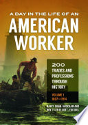 A Day in the Life of an American Worker  200 Trades and Professions through History  2 volumes