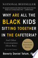 Why are all the black kids sitting together in the cafeteria? : and other conversations about race, Beverly Daniel Tatum (Author)