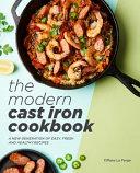 The Modern Cast Iron Cookbook