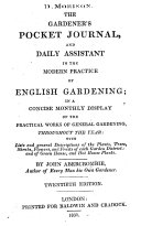 The Gardener s Pocket Journal  and Daily Assistant in the Modern Practice of English Gardening     Twentieth Edition