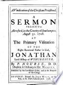 A Vindication of the Christian Priesthood. A sermon preach'd at Alresford ... August 31. 1708, etc