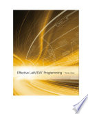 """Effective LabVIEW Programming: (*new file uploaded 02/19/15)"" by Thomas Bress"