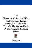 The Shotgun and Sporting Rifle