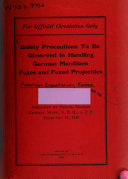 Safety Precautions to be Observed in Handling German Munitions Fuzes and Fuzed Projectiles