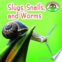 Slugs, Snails, and Worms