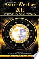 Astro-Weather 2012 Mountain Time Edition