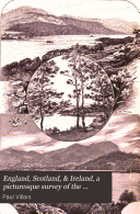 England  Scotland    Ireland  a Picturesque Survey of the United Kingdom and Its Institutions