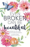 Even Broken Can Be Beautiful