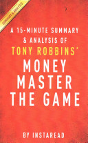 A 15 Minute Summary and Analysis of Tony Robbins  MONEY Master the Game Book