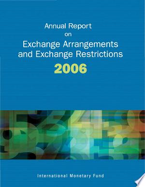 Download Annual Report on Exchange Arrangements and Exchange Restrictions 2006 Free Books - Dlebooks.net