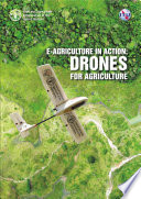 E-agriculture in action: Drones for agriculture