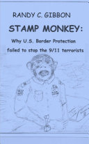 STAMP MONKEY: Why U.S. Border Protection Failed to Stop the 9/11 Terrorists