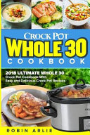 Crock Pot Whole 30 Cookbook